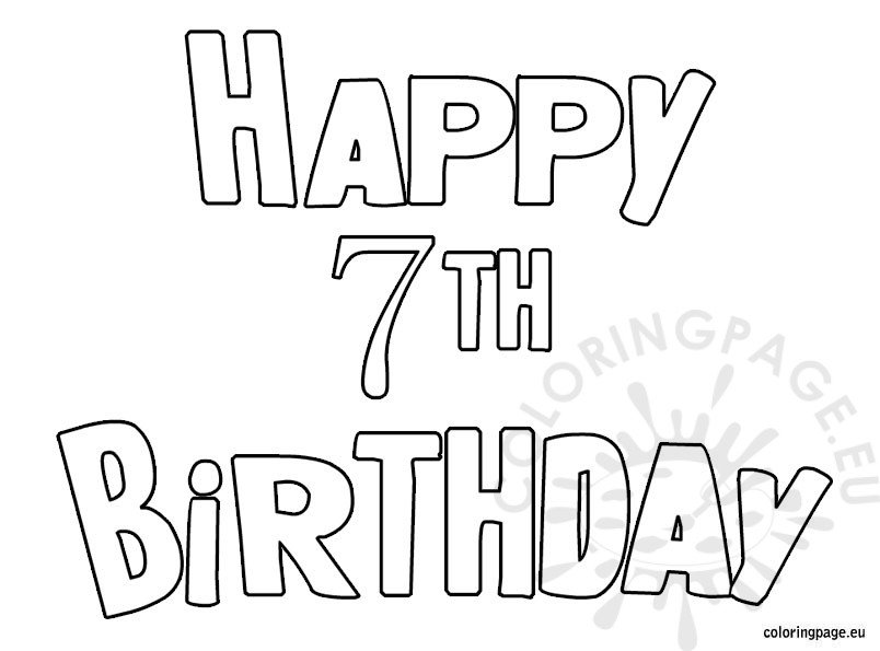 happy 7th birthday coloring pages happy 7th birthday coloring sheet coloring pages happy 7th coloring birthday pages