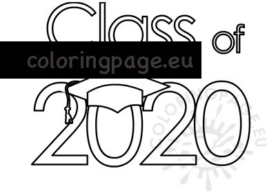 coloring page 2020 class of 2020 template printable coloring page coloring page 2020