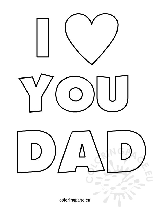 i love my daddy coloring pages fathers day i love you dad coloring page love i my coloring daddy pages