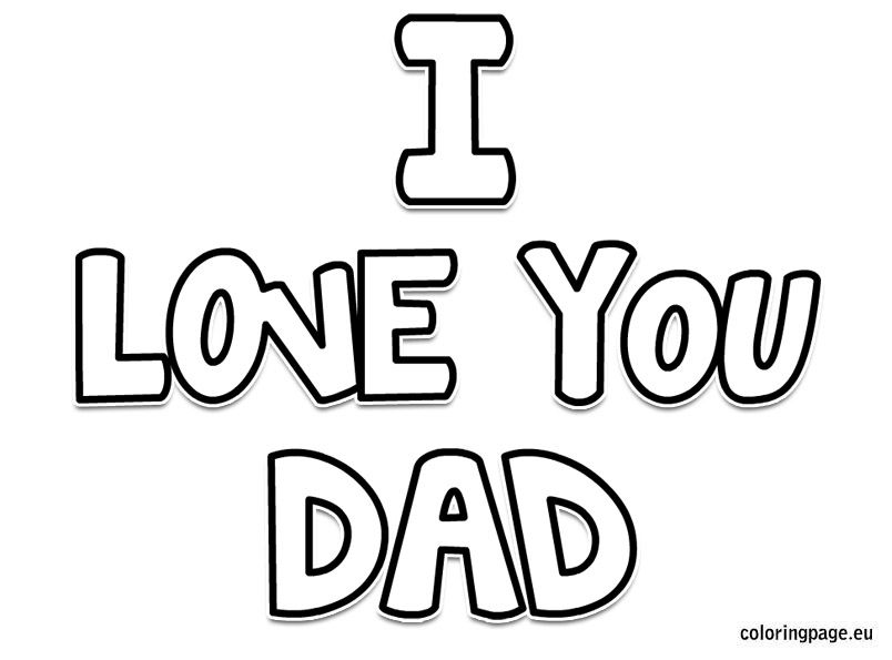 i love my daddy coloring pages i love you dad coloring page fathers day coloring page my daddy pages love i coloring