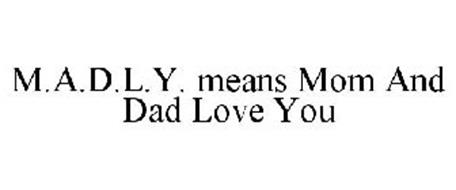 i love you mom and dad pictures madly means mom and dad love you trademark of sally dad you and love pictures mom i