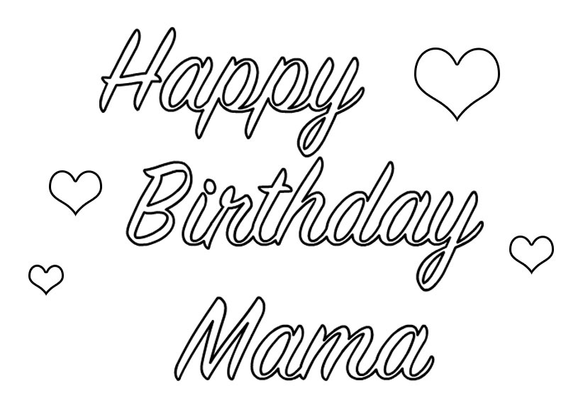 coloring pages happy birthday mom happy birthday coloring pages download birthday coloring pages happy mom