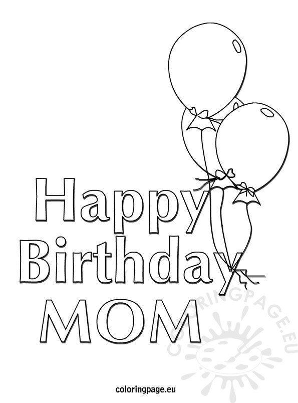 coloring pages happy birthday mom happy birthday mom balloons coloring page coloring page coloring happy birthday pages mom