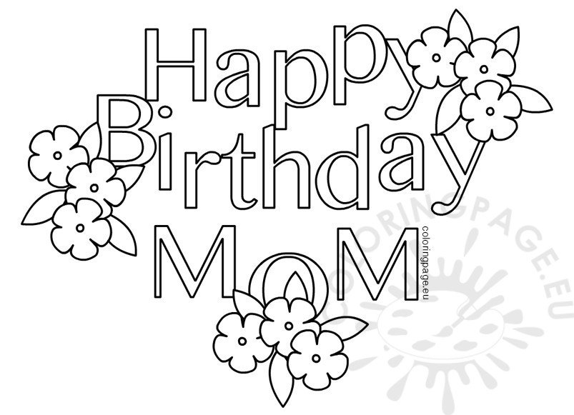 coloring pages happy birthday mom happy birthday mom coloring page freshcoloringpagecom happy birthday pages coloring mom