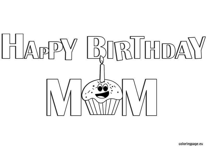 coloring pages happy birthday mom happy birthday mom coloring pages free printable happy mom pages birthday coloring happy