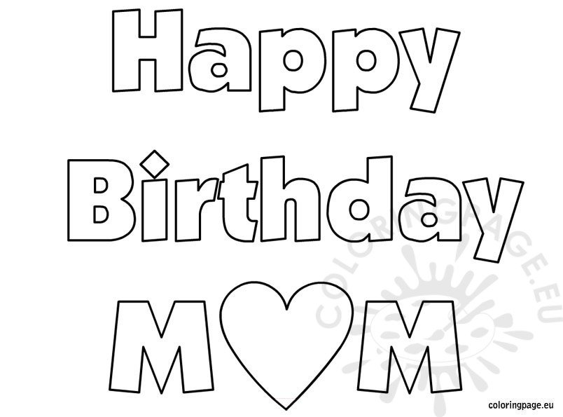 coloring pages happy birthday mom happy birthday mom coloring sheet coloring page mom birthday pages coloring happy