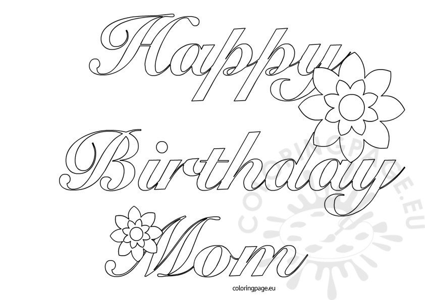 coloring pages happy birthday mom happy birthday mom printable coloring page birthday mom coloring pages happy