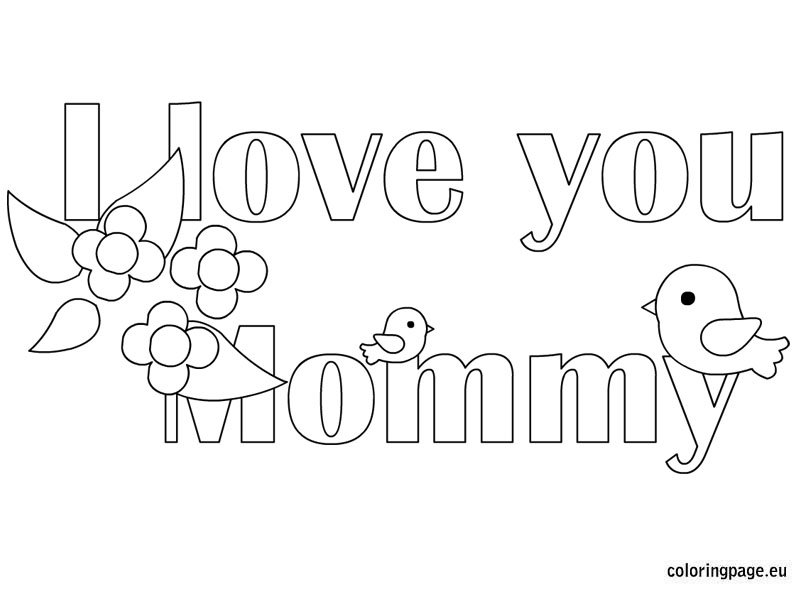 i love my mommy coloring pages i love you mom coloring pages mommy i pages love coloring my